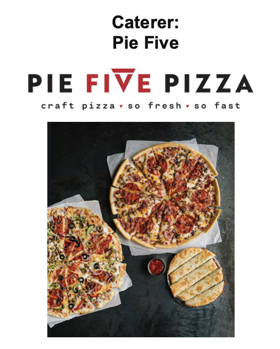 March luncheon caterer, Pie Five Pizza